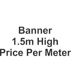 Banner 1.5m high price per meter