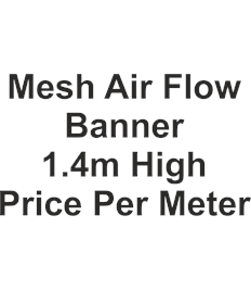 Mesh Airflow Banner up to 1.4m high price per meter