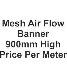 Mesh Airflow Banner up to 900mm high price per meter