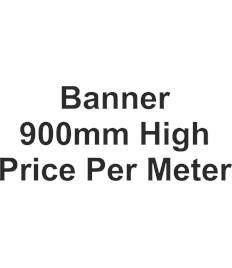 Banner 900mm high price per meter